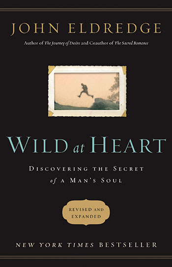 Wild at Heart, revised and expanded