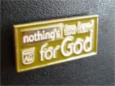 Nothing's Too Hard for God Lapel Pin