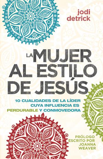 La mujer al estilo de Jesús<br/>(The Jesus-Hearted Woman, Spanish Edition)