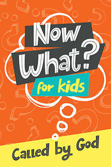 Now What? for Kids: Called by God