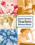 Christian Education Teachers Reference Manual