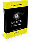 Believe for Greater Things Small Group Kit