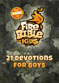 Fire Bible for Kids 21 Devotions for Boys