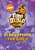 Fire Bible for Kids 21 Devotions for Girls
