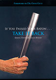 If You Passed Your Baton…TAKE IT BACK