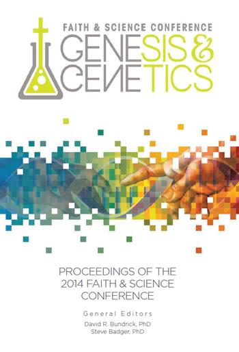 Genesis & Genetics: Proceedings of the 2014 Faith & Science